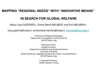 "MAPPING ""REGIONAL NEEDS"" WITH ""INNOVATIVE MEANS""  IN SEARCH FOR GLOBAL WELFARE"