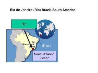 Rio de Janeiro Rio Brazil, South America.
