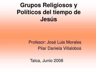 Grupos Religiosos y Pol�ticos del tiempo de Jes�s