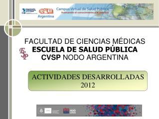FACULTAD DE CIENCIAS MÉDICAS ESCUELA DE SALUD PÚBLICA CVSP  NODO ARGENTINA