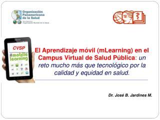 Dr. José B. Jardines M.