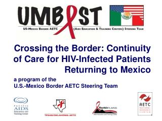 Crossing the Border: Continuity of Care for HIV-Infected Patients Returning to Mexico