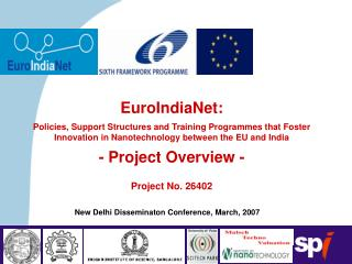 EuroIndiaNet:  Policies, Support Structures and Training Programmes that Foster Innovation in Nanotechnology between the