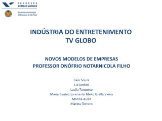 IND�STRIA DO ENTRETENIMENTO TV GLOBO