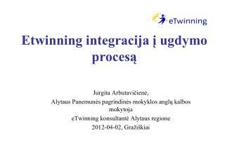 Etwinning integracija į ugdymo procesą