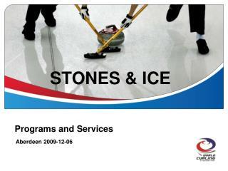 STONES & ICE