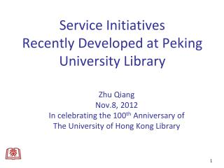 Service Initiatives Recently Developed at Peking University Library