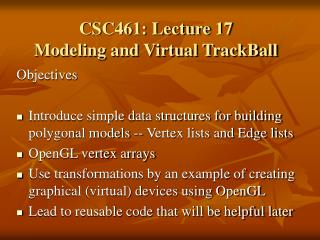 CSC461: Lecture 17 Modeling and Virtual TrackBall