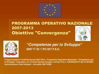 """PROGRAMMA OPERATIVO NAZIONALE 2007-2013 Obiettivo """"Convergenza"""""""