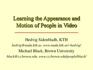 Learning the Appearance and Motion of People in Video