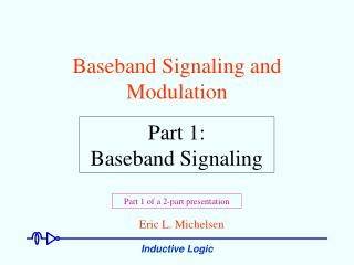 Baseband Signaling and Modulation