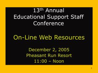 13 th  Annual  Educational Support Staff Conference