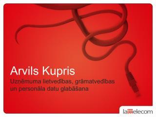 Arvils Kupris Uzņēmuma lietvedības, grāmatvedības un personāla datu glabāšana