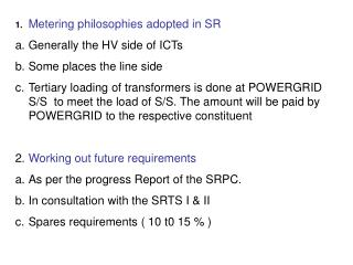 1. Metering philosophies adopted in SR  Generally the HV side of ICTs Some places the line side