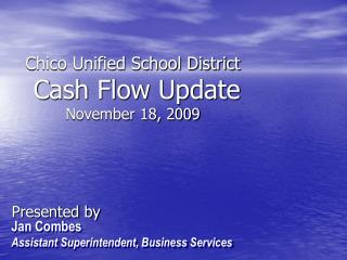 Chico Unified School District  Cash Flow Update November 18, 2009