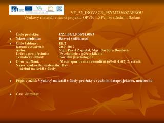 VY_32_INOVACE_PSYM23560ZAPBOU Výukový materiál v rámci projektu OPVK 1.5 Peníze středním školám