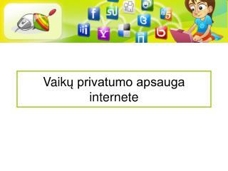 Vaik ų privatumo apsauga internete