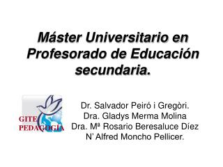 Máster Universitario en Profesorado de Educación secundaria.