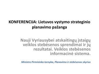 KONFERENCIJA: Lietuvos vystymo strateginio planavimo pažanga