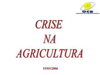 CRISE  NA AGRICULTURA