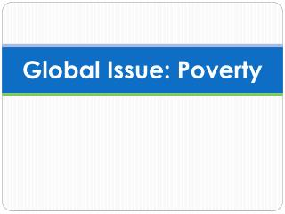 Global Issue: Poverty