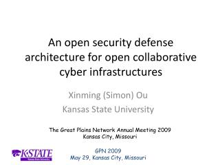 An open security defense architecture for open collaborative cyber infrastructures