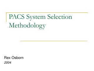 PACS System Selection Methodology