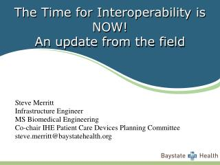 The Time for Interoperability is NOW! An update from the field