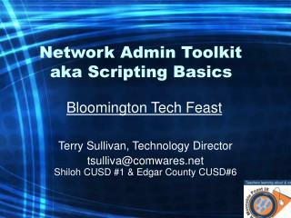 Network Admin Toolkit   aka Scripting Basics