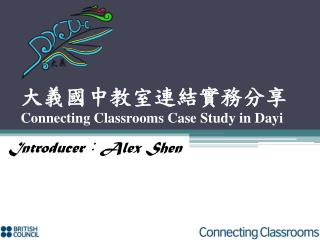 大義國中教室連結實務分享 Connecting Classrooms Case Study in Dayi