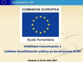Visibilidad-Comunicación y  Cabildeo-Sensibilización pública en los proyectos ECHO