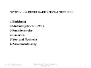 STUFENLOS REGELBARE SPEZIALGETRIEBE Einleitung Stufenlosgetriebe (CVT) Funktionsweise Bauarten