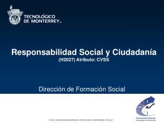 Responsabilidad Social y Ciudadanía (H2027) Atributo: CVSS