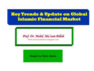 Key Trends & Update on Global Islamic Financial Market