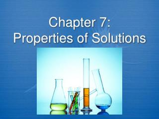 Chapter 7: Properties of Solutions