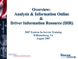 Overview:  Analysis & Information Online  &  Driver Information Resource (DIR)