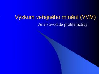 Výzkum veřejného mínění (VVM)