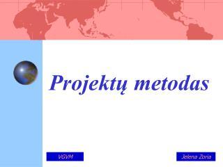 Projektų metodas