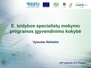E. leidybos specialistų mokymo programos įgyvendinimo kokybė
