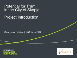 Potential for Tram  in the City of Skopje,  Project Introduction