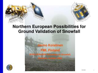 Northern European Possibilities for Ground Validation of Snowfall