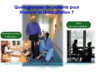 Quels groupes de patients pour financer la réadaptation ?