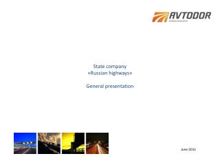 State company  � Russian highways � General presentation