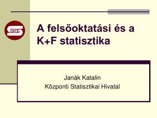 A felsőoktatási és a K+F statisztika