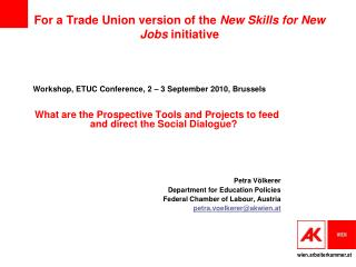 For a Trade Union version of the  New Skills for New Jobs  initiative