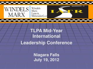 TLPA Mid-Year International Leadership Conference Niagara Falls July 19, 2012