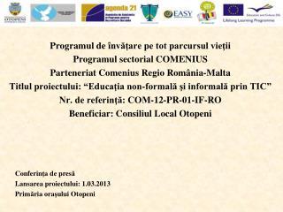 Programul de  î nvăţare pe tot parcursul vieţii Programul sectorial COMENIUS