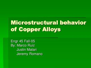 Microstructural behavior of Copper Alloys