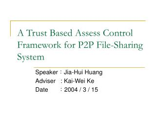 A Trust Based Assess Control Framework for P2P File-Sharing System