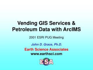 Vending GIS Services & Petroleum Data with ArcIMS